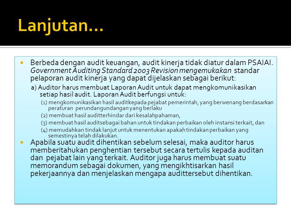  Berbeda dengan audit keuangan, audit kinerja tidak diatur dalam PSAIAI.