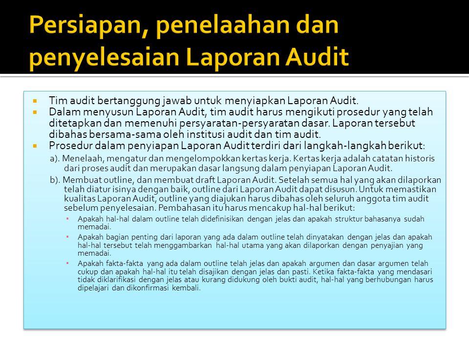  Tim audit bertanggung jawab untuk menyiapkan Laporan Audit.