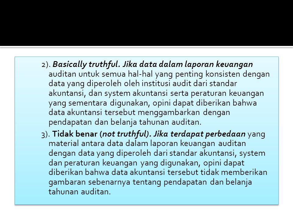 2).Basically truthful.