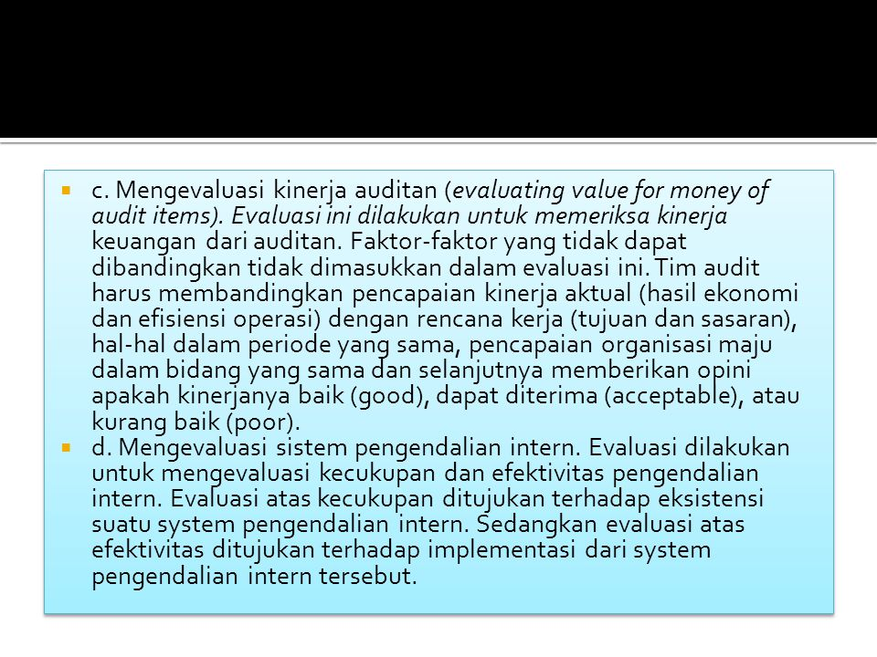  c.Mengevaluasi kinerja auditan (evaluating value for money of audit items).