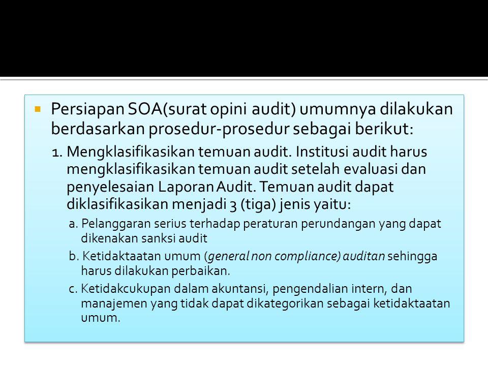 Persiapan SOA(surat opini audit) umumnya dilakukan berdasarkan prosedur-prosedur sebagai berikut: 1.