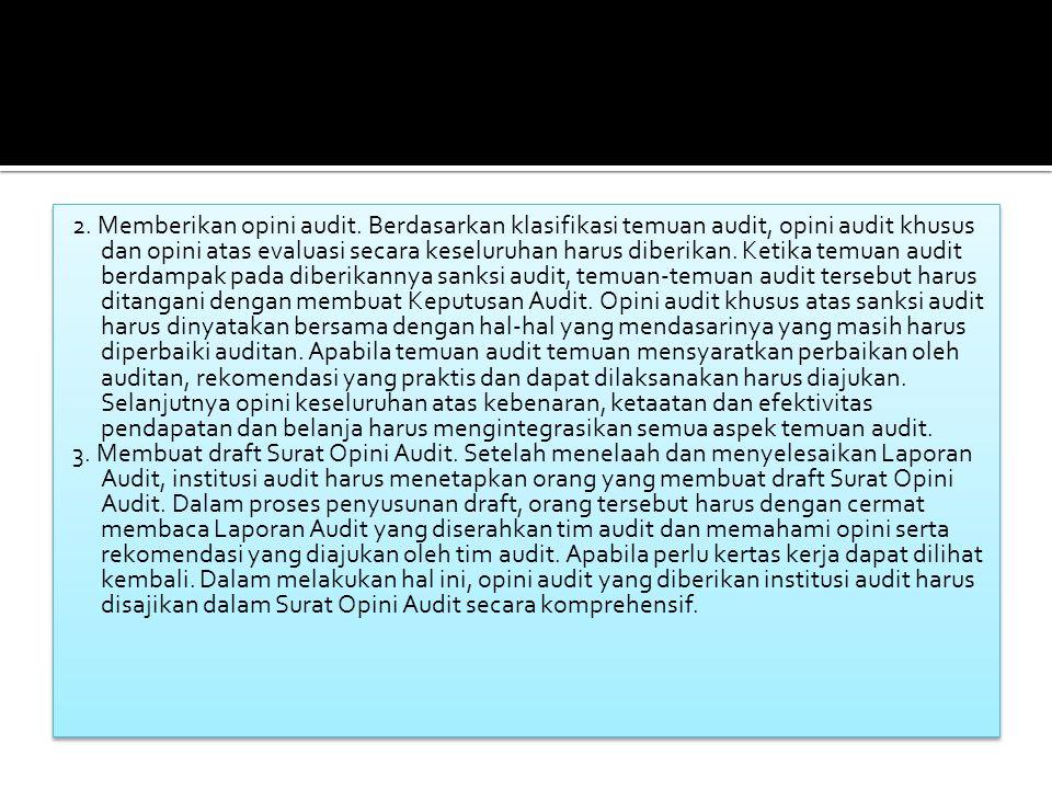 2.Memberikan opini audit.