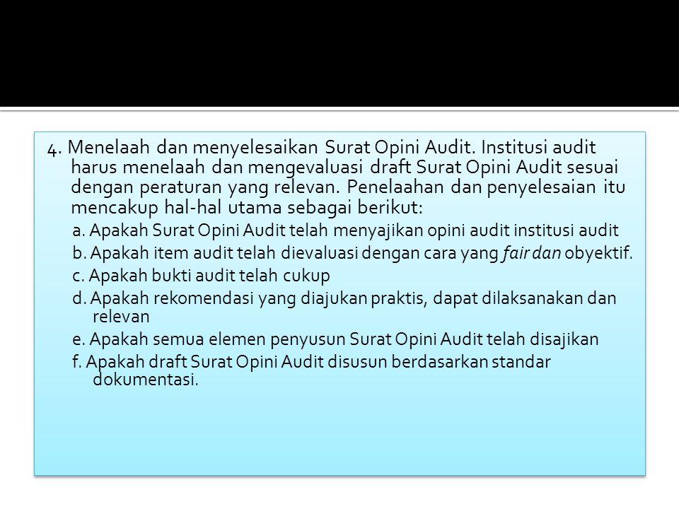4.Menelaah dan menyelesaikan Surat Opini Audit.