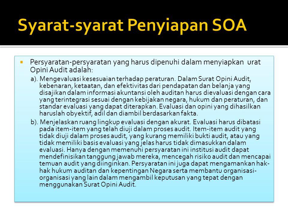  Persyaratan-persyaratan yang harus dipenuhi dalam menyiapkan urat Opini Audit adalah: a).