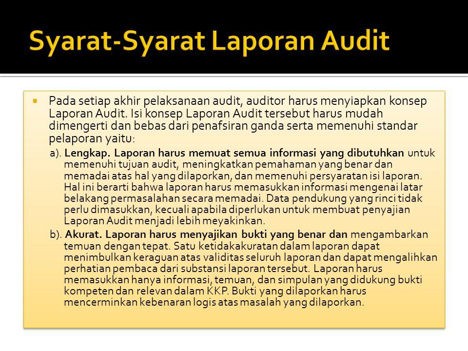  Pada setiap akhir pelaksanaan audit, auditor harus menyiapkan konsep Laporan Audit.