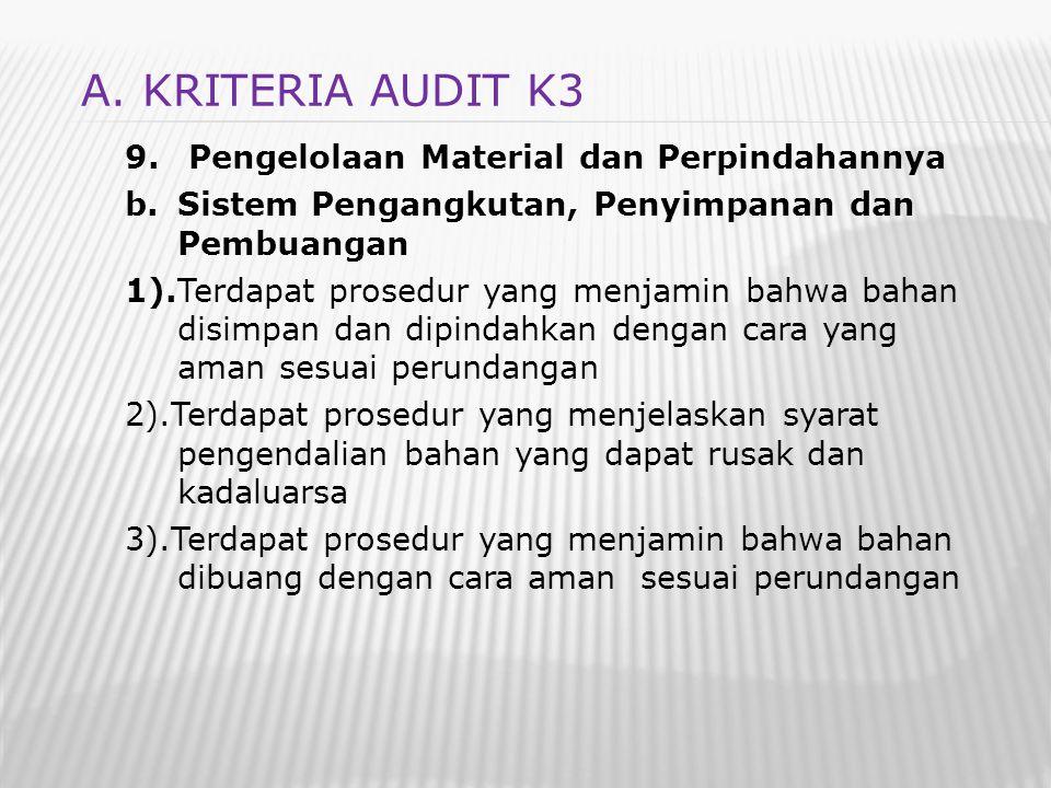 9. Pengelolaan Material dan Perpindahannya b.Sistem Pengangkutan, Penyimpanan dan Pembuangan 1).Terdapat prosedur yang menjamin bahwa bahan disimpan d