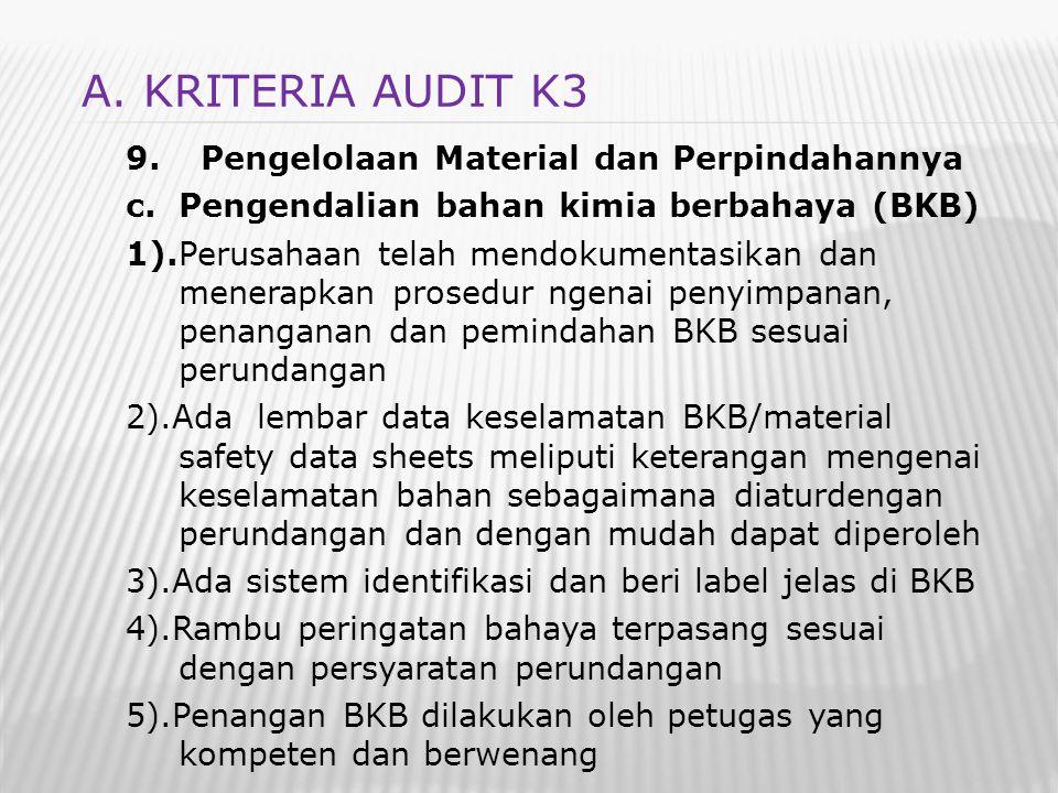 9. Pengelolaan Material dan Perpindahannya c.Pengendalian bahan kimia berbahaya (BKB) 1).Perusahaan telah mendokumentasikan dan menerapkan prosedur ng