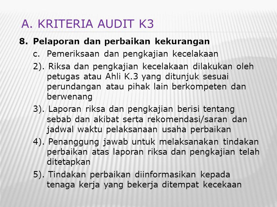 8.Pelaporan dan perbaikan kekurangan c.Pemeriksaan dan pengkajian kecelakaan 2). Riksa dan pengkajian kecelakaan dilakukan oleh petugas atau Ahli K.3