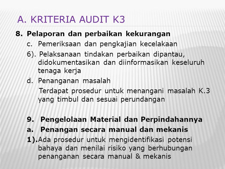 8.Pelaporan dan perbaikan kekurangan c.Pemeriksaan dan pengkajian kecelakaan 6). Pelaksanaan tindakan perbaikan dipantau, didokumentasikan dan diinfor
