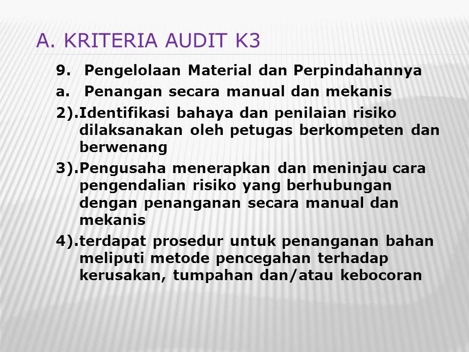 9. Pengelolaan Material dan Perpindahannya a. Penangan secara manual dan mekanis 2).Identifikasi bahaya dan penilaian risiko dilaksanakan oleh petugas