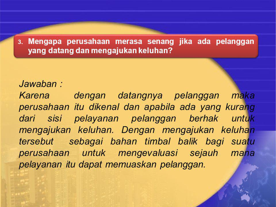 4.Apa yang menjadi kendala dalam perbaikan pelayanan.