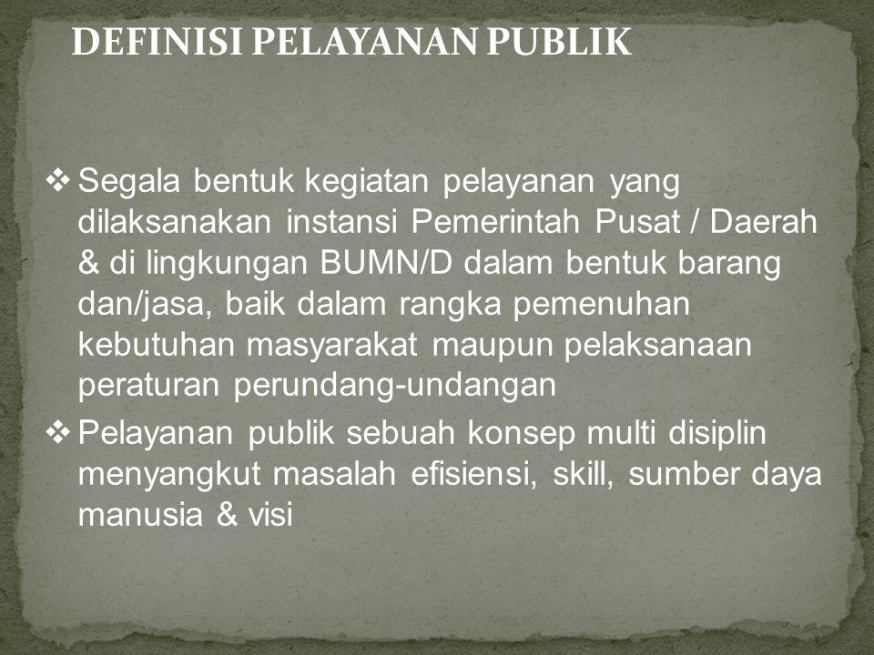 Pimpinan penyelenggara pelayanan publik wajib secara berkala mengadakan evaluasi terhadap kinerja pelayanannya.