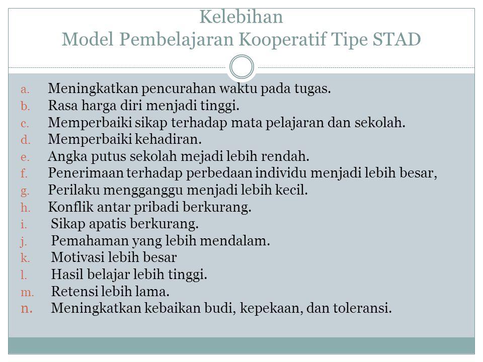 Kelebihan Model Pembelajaran Kooperatif Tipe STAD a.