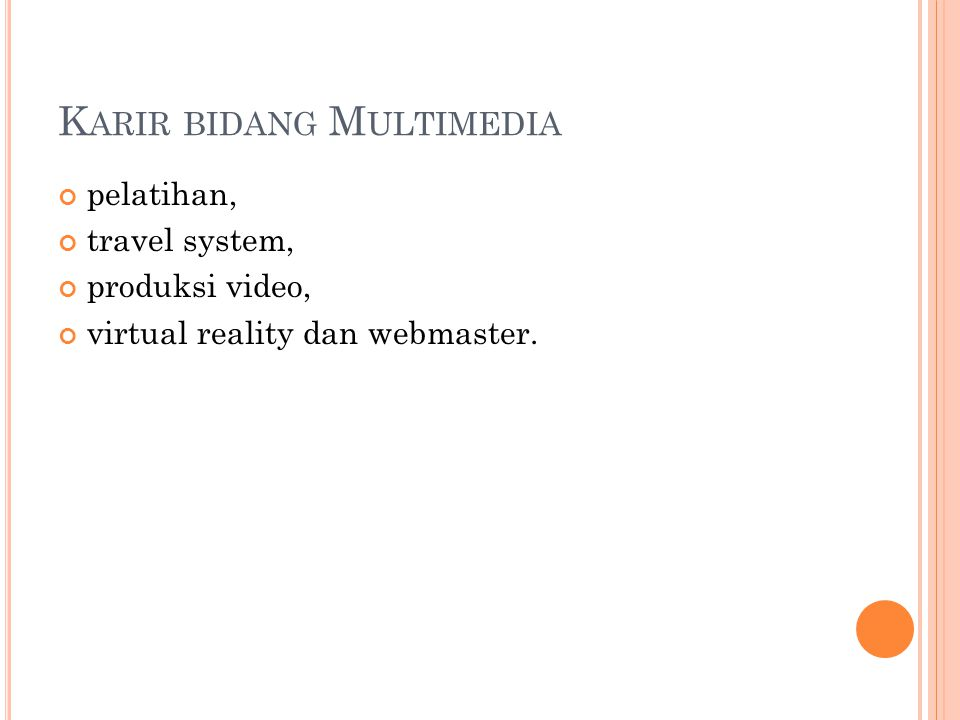 K ARIR BIDANG M ULTIMEDIA pelatihan, travel system, produksi video, virtual reality dan webmaster.