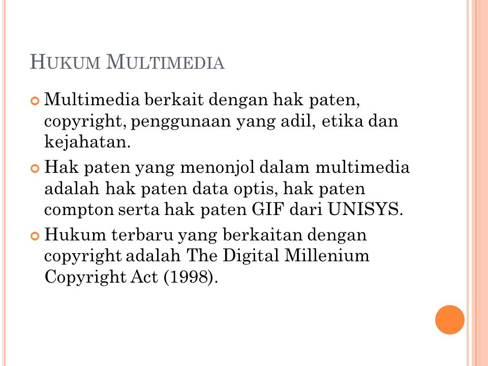 H UKUM M ULTIMEDIA Multimedia berkait dengan hak paten, copyright, penggunaan yang adil, etika dan kejahatan.