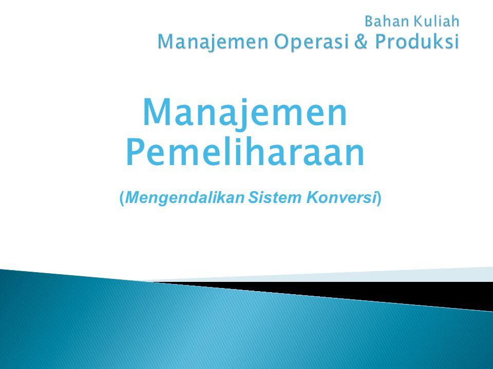 Manajemen Pemeliharaan (Mengendalikan Sistem Konversi)