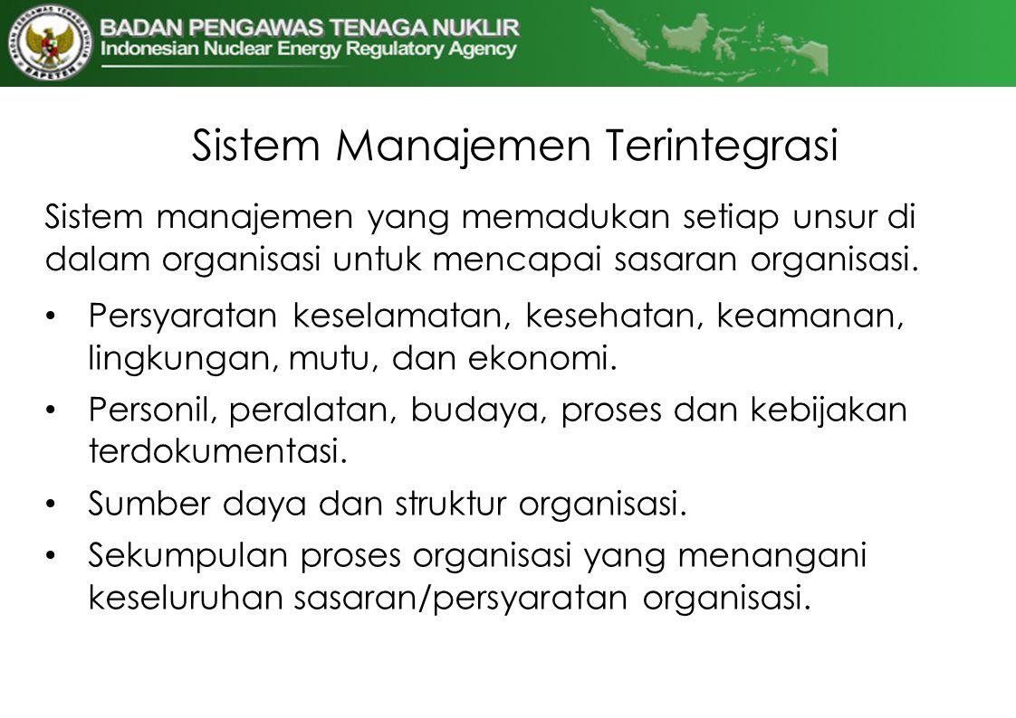 Sistem Manajemen Terintegrasi Sistem manajemen yang memadukan setiap unsur di dalam organisasi untuk mencapai sasaran organisasi. • Persyaratan kesela