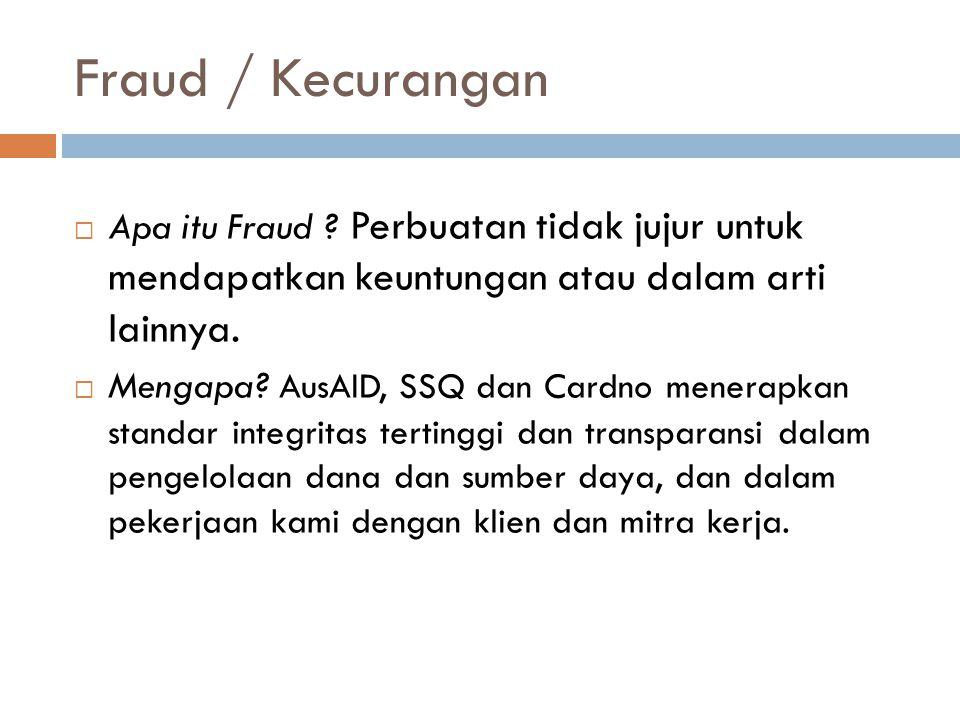 Fraud / Kecurangan  Apa itu Fraud .