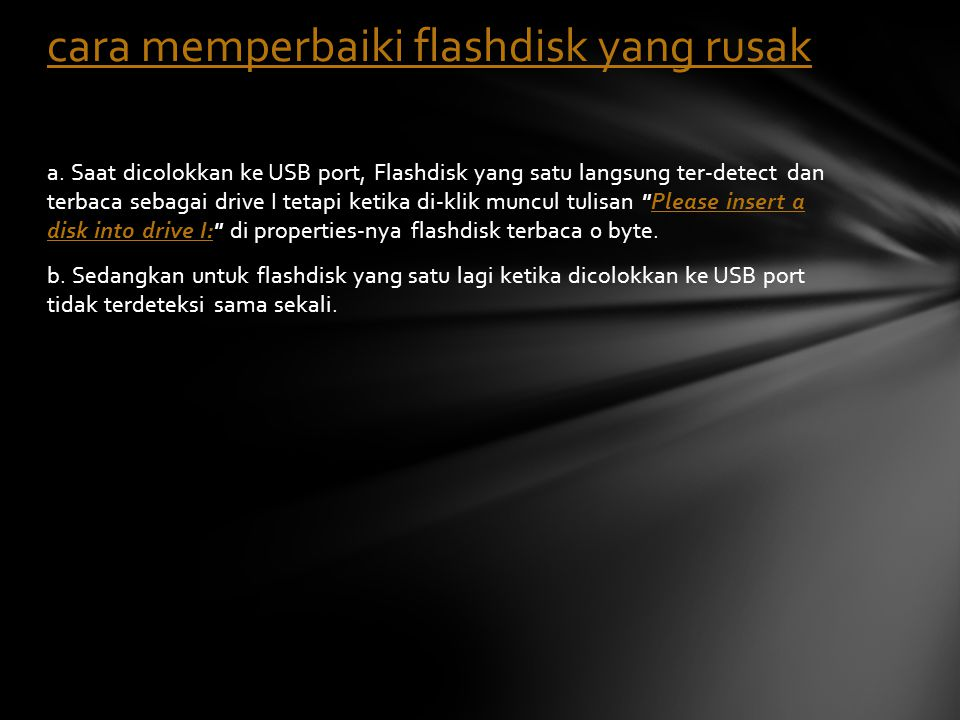 a. Saat dicolokkan ke USB port, Flashdisk yang satu langsung ter-detect dan terbaca sebagai drive I tetapi ketika di-klik muncul tulisan