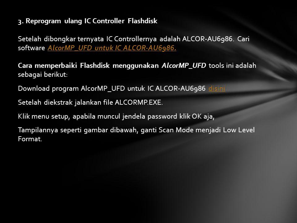 3. Reprogram ulang IC Controller Flashdisk Setelah dibongkar ternyata IC Controllernya adalah ALCOR-AU6986. Cari software AlcorMP_UFD untuk IC ALCOR-A