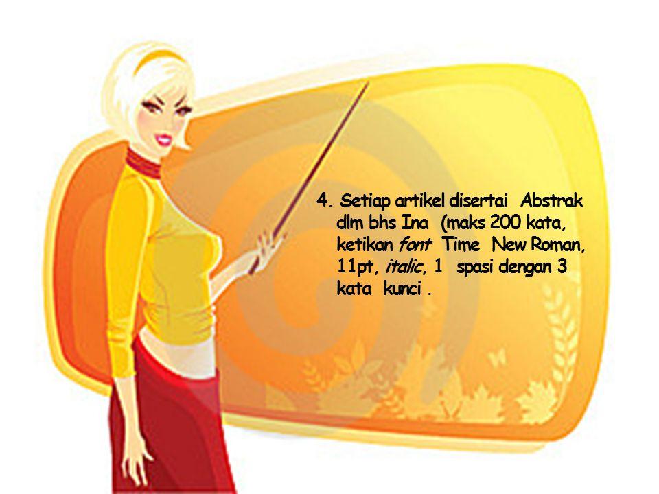 3.Artikel ditulis dlm bhs Indonesia dengan spesifikasi sbb: a.