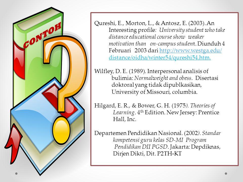  Menggunakan sitem APA (American Psychological Association Style)  Buku: nama belakang, singkatan nama depan.