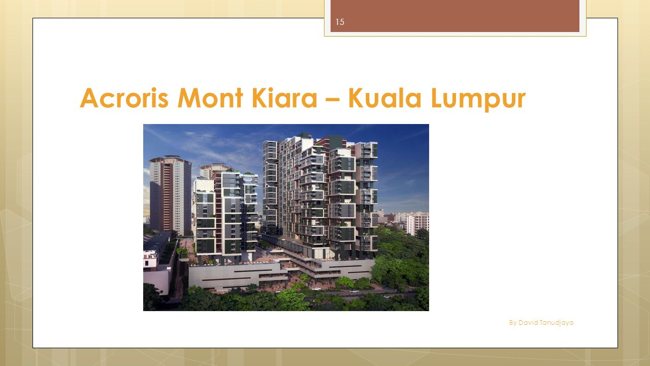 By David Tanudjaya 15 Acroris Mont Kiara – Kuala Lumpur