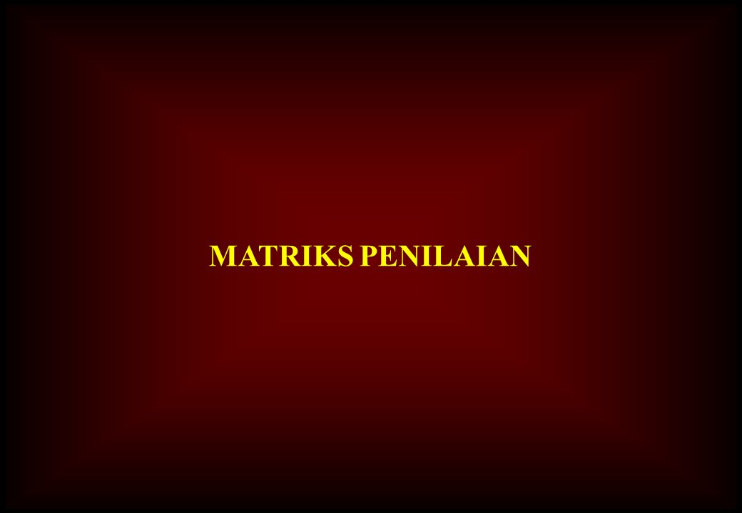 MATRIKS PENILAIAN