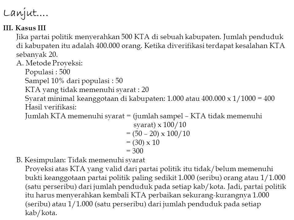 III. Kasus III Jika partai politik menyerahkan 500 KTA di sebuah kabupaten.