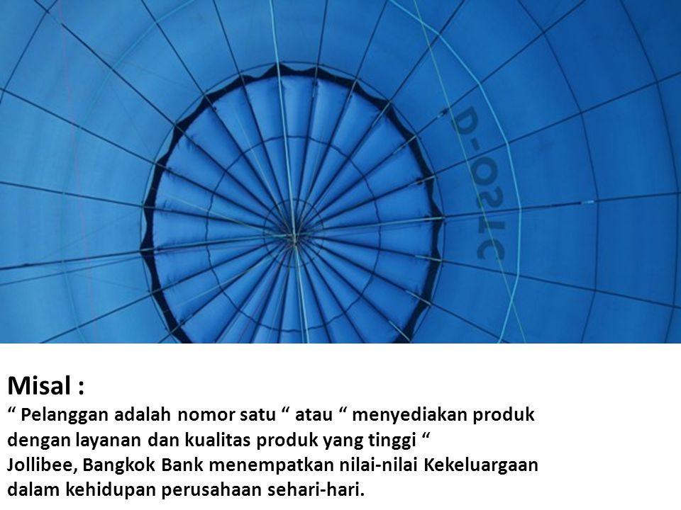 """Misal : """" Pelanggan adalah nomor satu """" atau """" menyediakan produk dengan layanan dan kualitas produk yang tinggi """" Jollibee, Bangkok Bank menempatkan"""