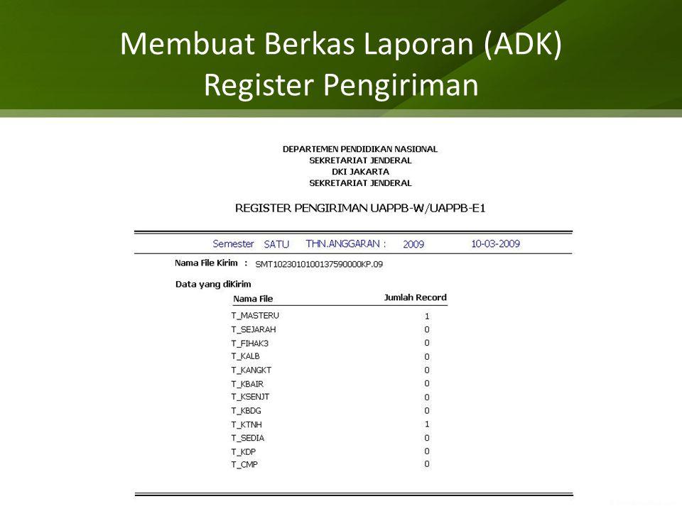 Membuat Berkas Laporan (ADK) Register Pengiriman