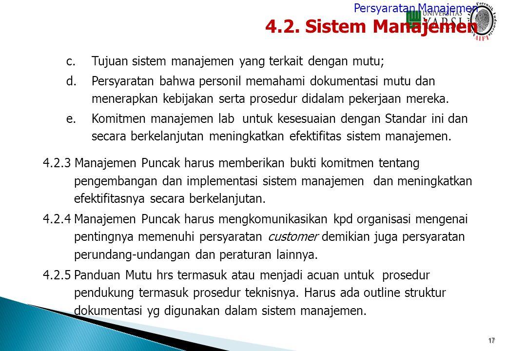 c.Tujuan sistem manajemen yang terkait dengan mutu; d.Persyaratan bahwa personil memahami dokumentasi mutu dan menerapkan kebijakan serta prosedur did