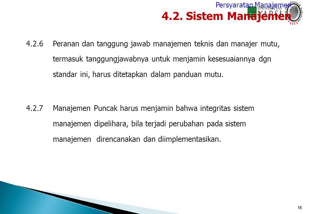 4.2.6Peranan dan tanggung jawab manajemen teknis dan manajer mutu, termasuk tanggungjawabnya untuk menjamin kesesuaiannya dgn standar ini, harus ditet