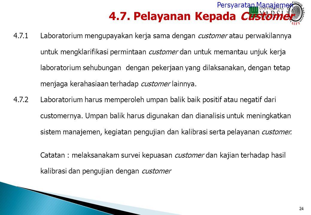24 4.7.1Laboratorium mengupayakan kerja sama dengan customer atau perwakilannya untuk mengklarifikasi permintaan customer dan untuk memantau unjuk ker