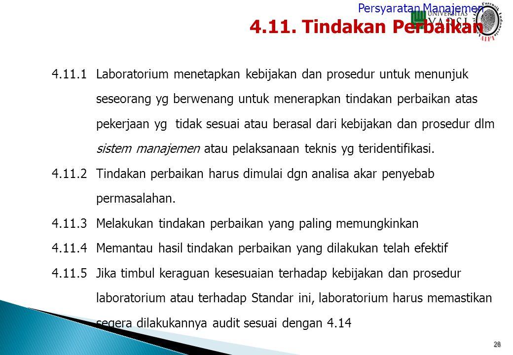 28 4.11.1Laboratorium menetapkan kebijakan dan prosedur untuk menunjuk seseorang yg berwenang untuk menerapkan tindakan perbaikan atas pekerjaan yg ti