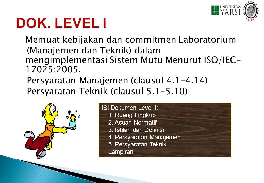 Memuat kebijakan dan commitmen Laboratorium (Manajemen dan Teknik) dalam mengimplementasi Sistem Mutu Menurut ISO/IEC- 17025:2005. Persyaratan Manajem
