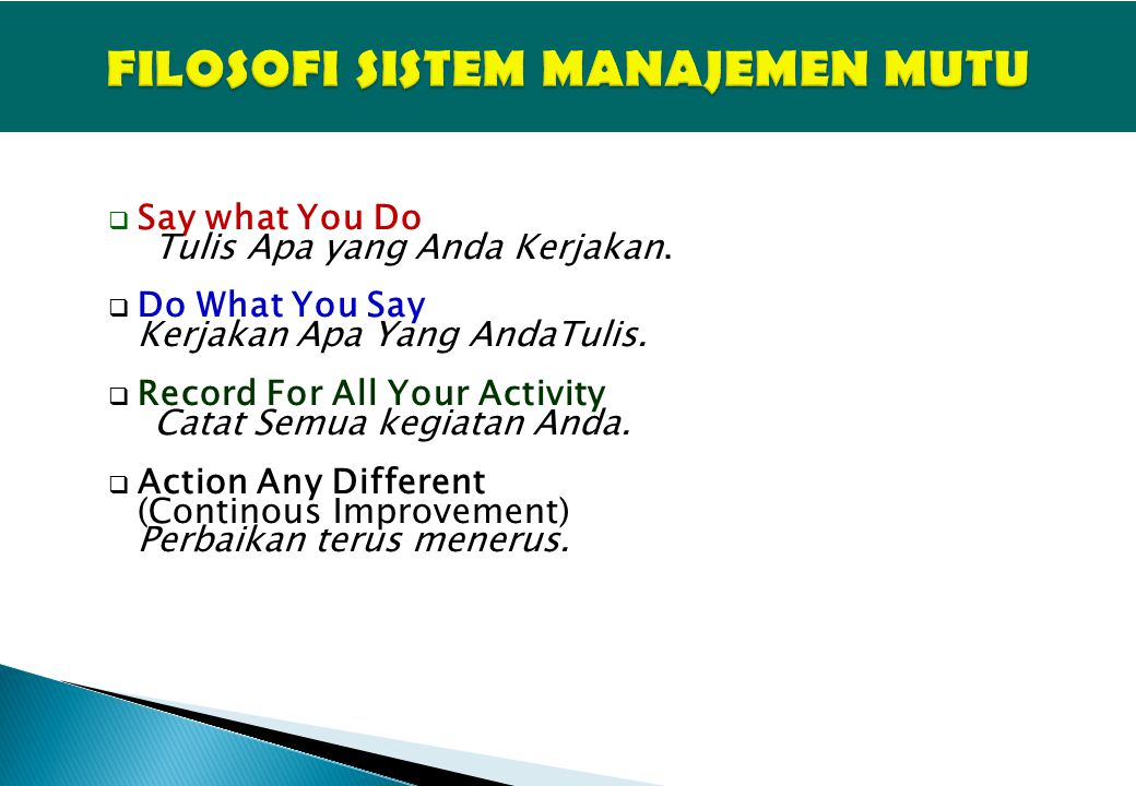  Say what You Do Tulis Apa yang Anda Kerjakan. Do What You Say Kerjakan Apa Yang AndaTulis.