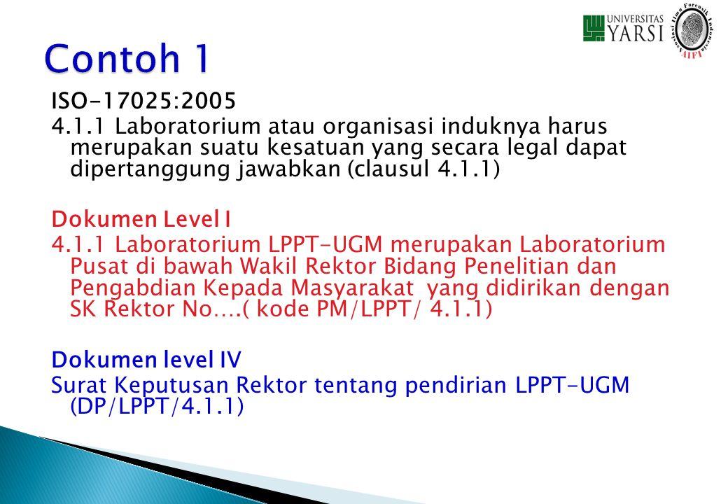 ISO-17025:2005 4.1.1 Laboratorium atau organisasi induknya harus merupakan suatu kesatuan yang secara legal dapat dipertanggung jawabkan (clausul 4.1.