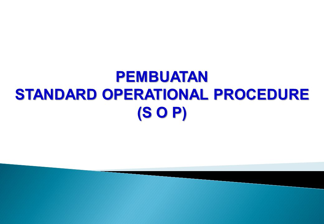 PEMBUATAN STANDARD OPERATIONAL PROCEDURE (S O P)