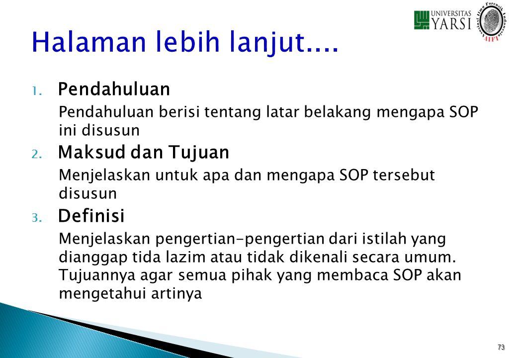 1. Pendahuluan Pendahuluan berisi tentang latar belakang mengapa SOP ini disusun 2. Maksud dan Tujuan Menjelaskan untuk apa dan mengapa SOP tersebut d