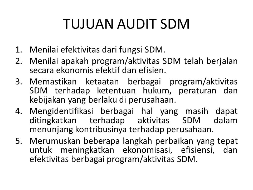TUJUAN AUDIT SDM 1.Menilai efektivitas dari fungsi SDM.