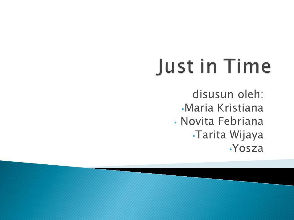 disusun oleh: • Maria Kristiana • Novita Febriana • Tarita Wijaya • Yosza