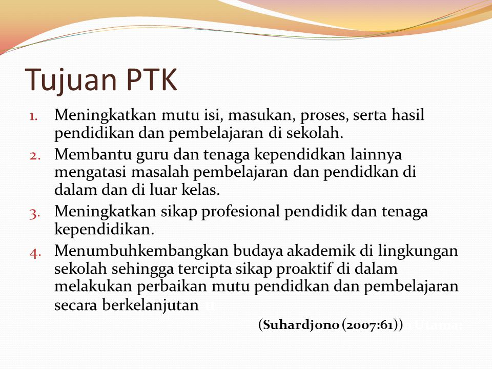 Tujuan PTK 1.