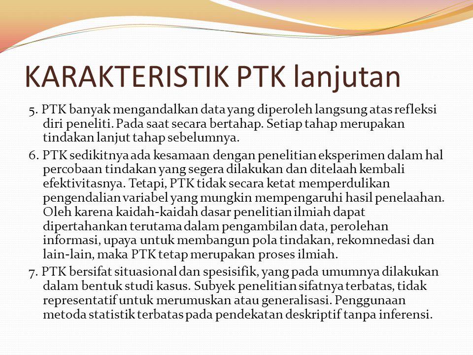 KARAKTERISTIK PTK lanjutan 5.
