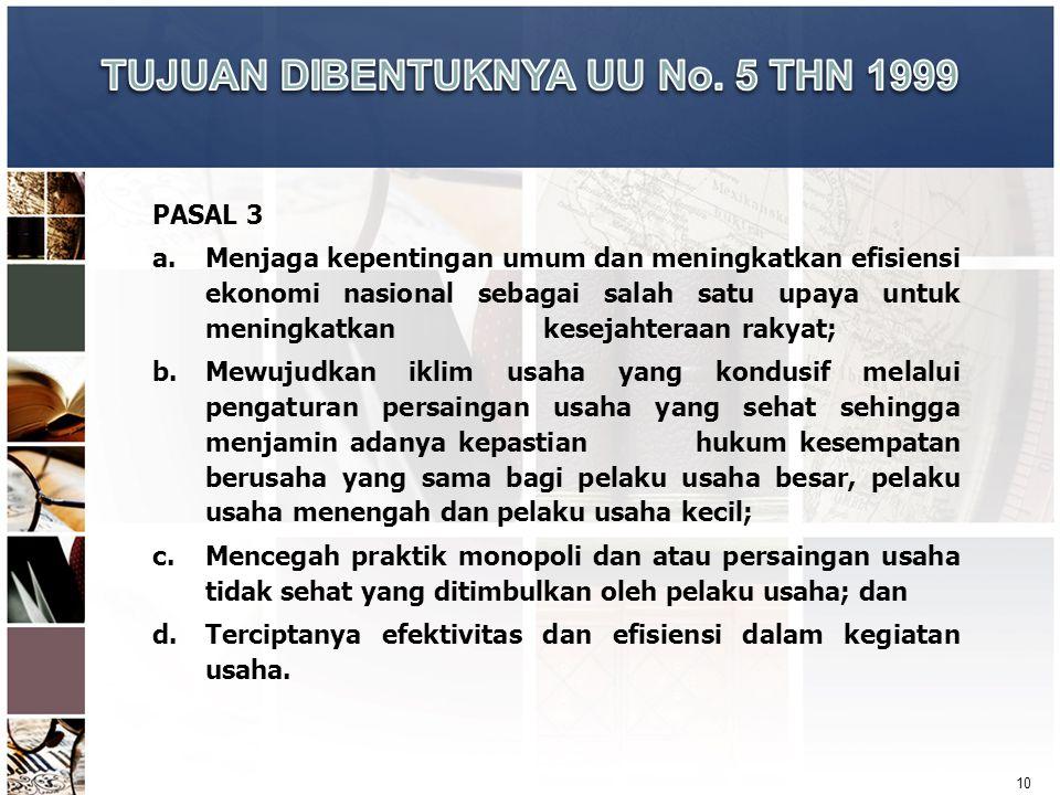 10 PASAL 3 a.Menjaga kepentingan umum dan meningkatkan efisiensi ekonomi nasional sebagai salah satu upaya untuk meningkatkan kesejahteraan rakyat; b.