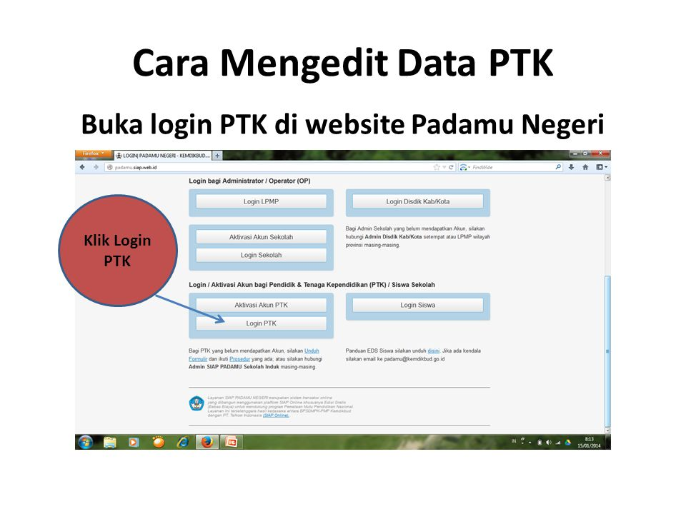 Cara Mengedit Data PTK Buka login PTK di website Padamu Negeri Klik Login PTK