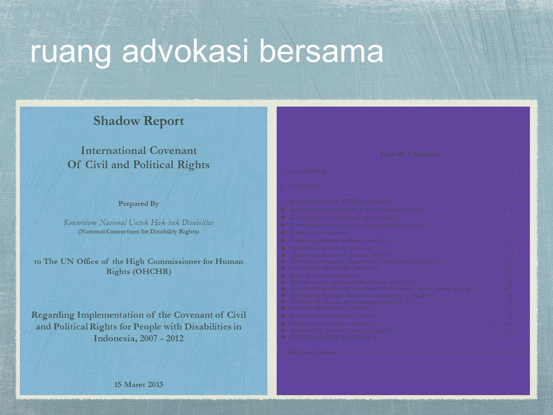 ruang advokasi bersama Shadow Report International Covenant Of Civil and Political Rights Prepared By Konsorsium Nasional Untuk Hak-hak Disabilitas (N