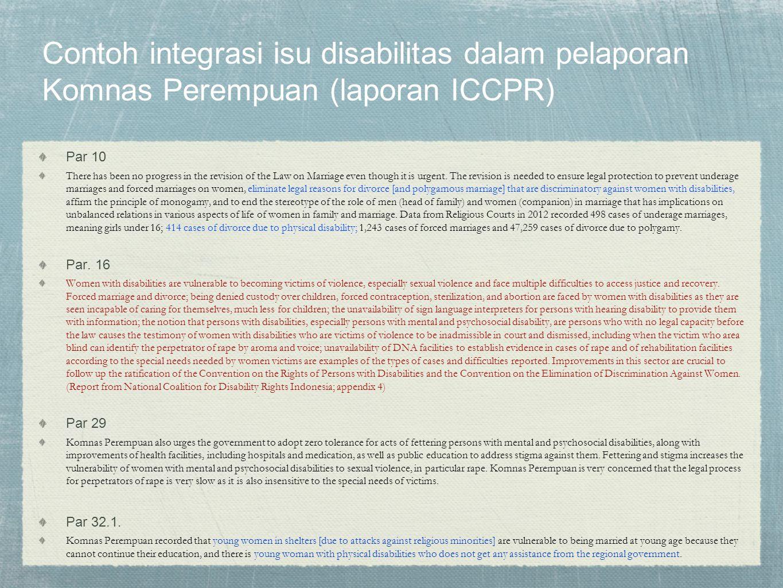 Contoh integrasi isu disabilitas dalam pelaporan Komnas Perempuan (laporan ICCPR) Par 10 There has been no progress in the revision of the Law on Marr