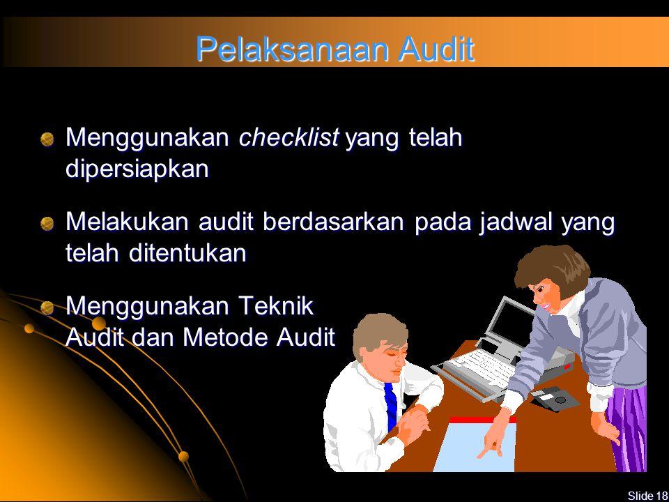 Slide 17 Pertemuan Pembukaan Opening Meeting Memperkenalkan Tim Auditor Menjelaskan Tujuan Audit, Standar dan Metode yang digunakan serta Ruang Lingku