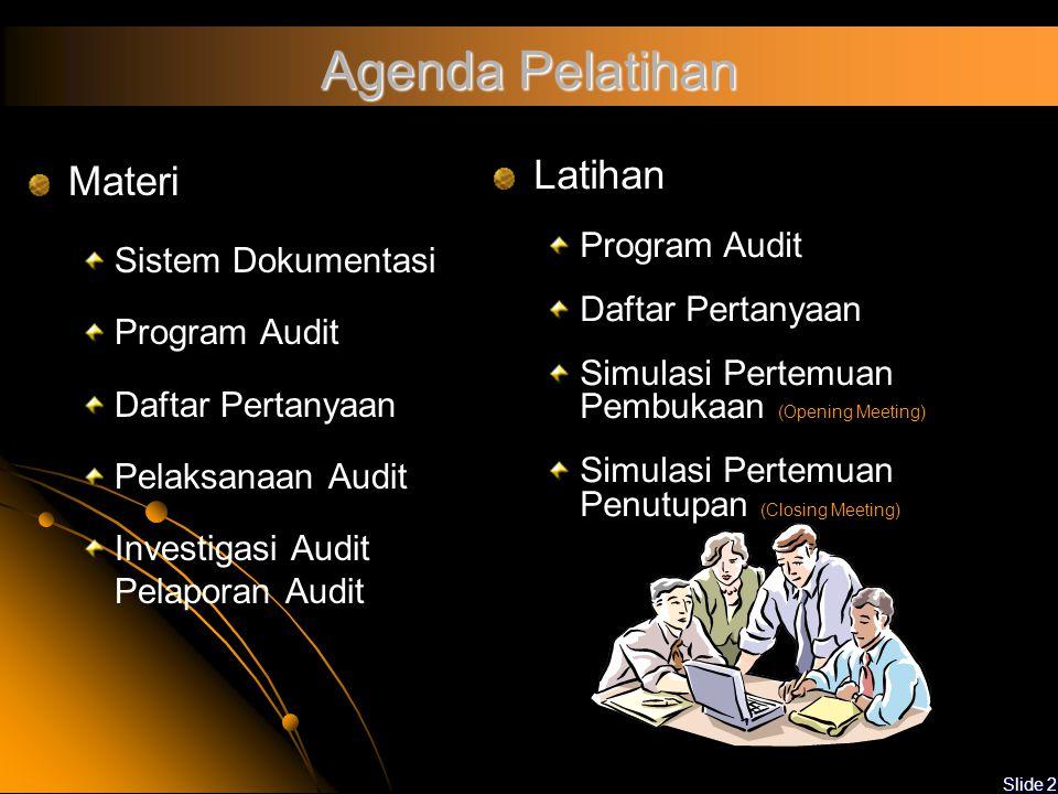 Slide 12 Pengetahuan Prosedur, alat dan metodologi audit Dokumen sistem manajemen Situasi sekolah atau bagian yang diaudit Perundang-undangan, peraturan dan persyaratan lainnya yang relevan